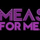 Majestic Premieres Full Scale Immersive MEASURE FOR MEASURE Photo