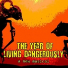 New Musical THE YEAR OF LIVING DANGEROUSLY to Play in Concert at 54 Below