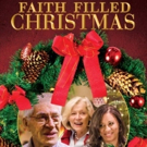 Spiritual Film FAITH FILLED CHRISTMAS To Be Released 12/5