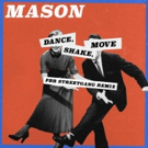 PBR Streetgang Deliver Thumping Remix of Mason's DANCE, SHAKE, MOVE Out Now Photo