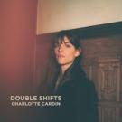 Charlotte Cardin Unveils DOUBLE SHIFTS