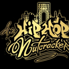 THE HIP HOP NUTCRACKER Tour to Hit United Palace, NJPAC & Kings Theatre for the Holidays