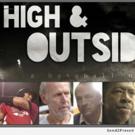 Julien Dubuque International Film Festival Closing Film Is HIGH & OUTSIDE: A BASEBALL NOIR