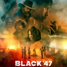 Historical Irish Drama Feature Film BLACK 47 to Screen at 2019 Garden State Film Festival