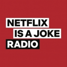 NETFLIX IS A JOKE RADIO to Launch April 15th