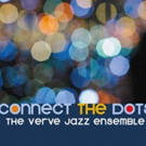 Verve Jazz Ensemble Showcases Jubilant Group Sound on Its 5th Album, CONNECT THE DOTS Out July 20