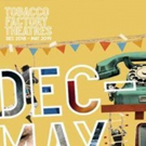 Tobacco Factory Theatres Announces Dec 18 - May 19 Lineup