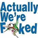 Cherry Lane Theatre To Present The World Premiere Of ACTUALLY, WE'RE F**KED