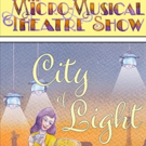 The Micro-Musical Theatre Show's New Production Of CITY OF LIGHT Is Now Available