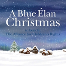 Blue Elan Records Supports The Alliance for Children's Rights with the Release of Holiday Songs
