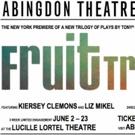 Abingdon Theatre Co. Presents Eve Ensler's FRUIT TRILOGY