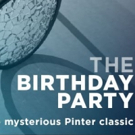 A.C.T. to Ring in 2018 with Harold Pinter's THE BIRTHDAY PARTY
