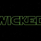 VIDEO: WICKED Honors Star Wars With New Scrolling Intro Video