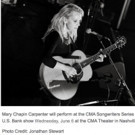 CMA Songwriters Series Set for 6/6 at the CMA Theater in Nashville with Mary Chapin C Photo