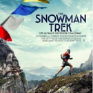 THE SNOWMAN TREK, Four Ultra-Athletes Challenge An Impossible Himalayan Record In Theaters Nationwide Today