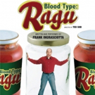 Frank Ingrasciotta Brings One Man Show BLOOD TYPE: RAGU to Los Angeles Photo