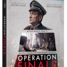 Ben Kingsley and Oscar Isaac Star in OPERATION FINALE Coming to Digital and Blu-Ray