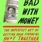 Gaby Dunn's New Book 'Bad with Money: The Imperfect Art of Getting Your Financial Sh*t Together' Out 1/1