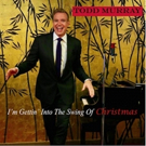 Vocalist And Recording Artist Todd Murray Releases New Holiday Single And Music Video 'I'm Getting Into The Swing Of Christmas'