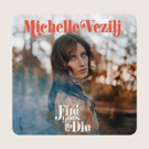 BWW Album Review: Michelle Vezilj's 'Fire Goes to Die' is an Empowering Anthem