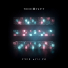 UK Progressive Duo Third Party Release COME WITH ME Ahead Of New Album