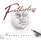 Award-Winning Composer, Producer, & Pianist Jamar Jones' Debut Solo Album FATHERLESS CHILD Set for July 13 Release