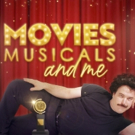 MOVIES, MUSICALS, AND ME Comes to Feinstein's/54 Below
