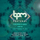 The BPM Festival Announces Portugal 2018 Phase 2 Lineup + First 12 Showcases