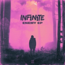 INF1N1TE Releases Sensational and Addicting EP ENEMY Photo