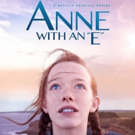 ANNE WITH AN E Will Return to Green Gables for Second Season July 6 on Netflix