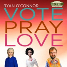 Ryan O'Connor to Debut VOTE, PRAY, LOVE at Rockwell: Table & Stage Photo