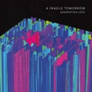 Krautrock-Stye Band A Fragile Tomorrow Release New Album GENERATIONS LOSS