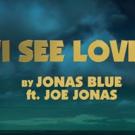 VIDEO: Jonas Blue Teams Up with Joe Jonas for I SEE LOVE from HOTEL TRANSYLVANIA 3: S Video