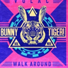 VOLAC's Latest Release 'Walk Around' on Bunny Tiger Selection Vol. 9