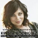 Krysta Rodriguez Hosts Master Class with Actor Therapy