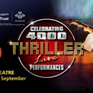 THRILLER LIVE Will Celebrate Record-Breaking 4,000 With Gala Charity Performance
