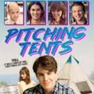 Coming of Age 80s Comedy PITCHING TENTS Debuts on HULU June 1st Photo