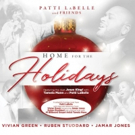 PATTI LABELLE AND FRIENDS - HOME FOR THE HOLIDAYS Available for the Holidays