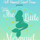 Hall Memorial School Drama Presents DISNEY'S THE LITTLE MERMAID Photo