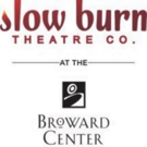 Slow Burn Theatre Company and The Broward Center For The Performing Arts Announced 2018-19 Season