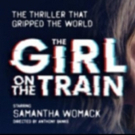 THE GIRL ON THE TRAIN Plays Bord Gais Energy Theatre Early June 2019 Photo