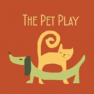 The Dramatic Question Theatre Will Present a Workshop Production of THE PET PLAY