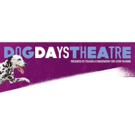 Dog Days Theatre Returns for Second Season