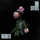 Bri Steves Releases New Track And Video For REGRETS