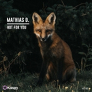 Mathias D. Returns to Kaisen Records with 'Hot For You'