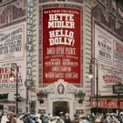 HELLO, DOLLY! with Bette Midler Taped for Lincoln Center Archives
