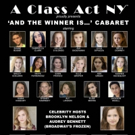 FROZEN's Audrey Bennett And Brooklyn Nelson Host A Class Act NY's 'And The Winner Is' Cabaret