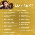 Max Frost Kicks Off THE GOLD RUSH TOUR This Week