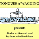 Tickets Now On Sale For TONGUES A'WAGGING Storytelling Event