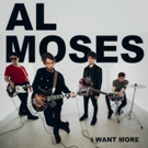 Al Moses Release Their Debut Single I WANT MORE On 11/30